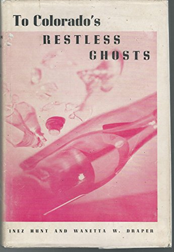 To Colorado's Restless Ghosts [Signed by Both (Restless Signed)