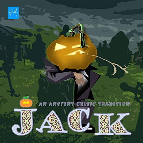 JACK: An Ancient Celtic Tradition: How the Jack O'lantern came to -