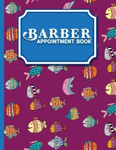 Download Barber Appointment Book: 7 Columns Appointment Organizer Planner, Cute Appointment Book, Timed Appointment Book, Cute Funky Fish Cover (Volume 17) PDF