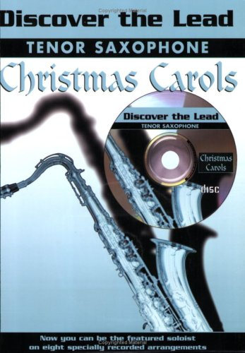 Discover the Lead Christmas Carols: Tenor Saxophone, Book & CD (Alfred Tenor Music Sheet)