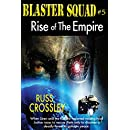 Blaster Squad #5: Rise of the Empire
