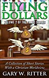 Flying Dollars: A Collection of Short Stories with a Christian Worldview (The Panic Book 2)