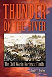 Thunder on the River, Daniel L. Schafer, 0813034191