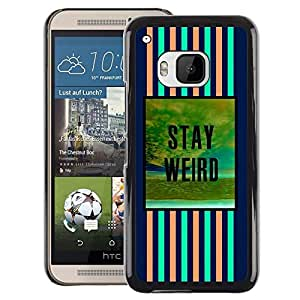 A-type Arte & diseño plástico duro Fundas Cover Cubre Hard Case Cover para HTC One M9 (Stay Weird Blue Pink Text Motivational)