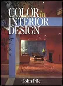 Color in interior design john pile 9780070501652 amazon Interior design 4th edition john pile