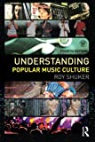 img - for Understanding Popular Music Culture by Roy Shuker (2012-12-01) book / textbook / text book