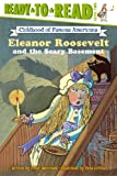 Eleanor Roosevelt and the Scary Basement, Peter Merchant, 0689872054