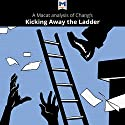 A Macat Analysis of Ha-Joon Chang's Kicking Away the Ladder: Development Strategy in Historical Perspective Audiobook by Sulaiman Hakemy Narrated by  Macat.com