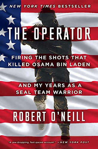 The Operator: Firing the Shots that Killed Osama bin Laden and My Years as a SEAL Team Warrior (Countries That Took Part In World War 2)