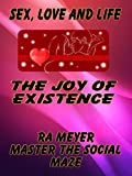 Sex, Love and Life: The Joy of Existence