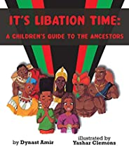It's Libation Time: A Children's Guide to the A