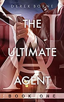 The Ultimate Agent (UA Book 1) by [Borne, Derek]