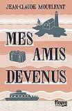 vignette de 'Mes amis devenus (Jean-Claude Mourlevat)'