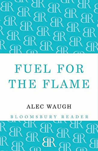 Fuel For The Flame by Alec Waugh