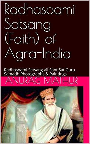 Radhasoami Satsang (Faith) of Agra-India: Radhasoami Satsang