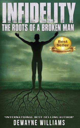 Infidelity: The Roots of a Broken Man ebook