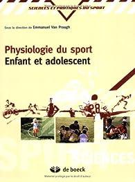 Physiologie du sport : Enfant et adolescent par  Emmanuel Van Praagh
