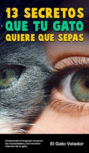 10 secretos que tu gato quiere que sepas (Spanish Edition) by [Volador,