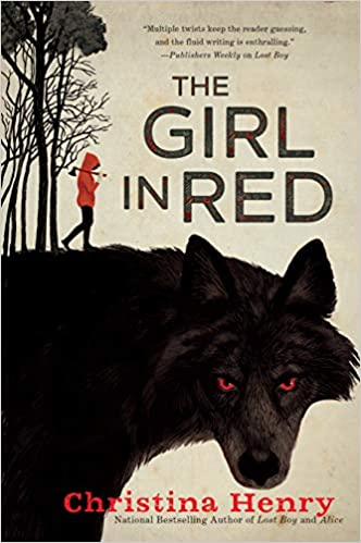 Book cover for The Girl in Red by Christina Henry. Tan background with a drawing of a girl in a red hoodie standing on the back of a large black wolf.