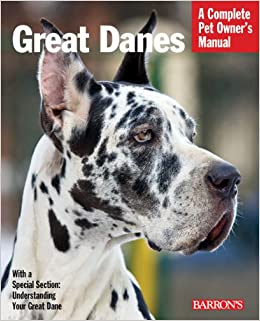 Great Danes (Barron's Complete Pet Owner's Manuals) (Barron's Dog Bibles)