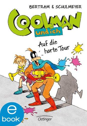 Coolman Und Ich Auf Die Harte Tour German Edition