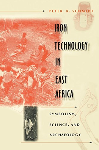Iron Technology in East Africa: Symbolism, Science, and Archaeology