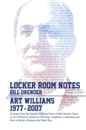 Locker Room Notes: Bill Orender's original meeting notes taken as Art Williams spoke on winning, toughness, leadership building a business