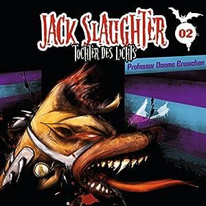 Professor Dooms Erwachen (Jack Slaughter - Tochter des Lichts 2) Hörspiel