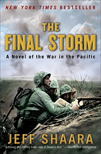 The Final Storm: A Novel of the War in the Pacific (A Novel of World War II Book 4) (Boos Home Theater)