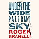 Under the Wide Palermo Sky | Roger Granelli