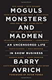 Moguls, Monsters and Madmen: An Uncensored Life in Show Business