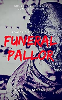 Funeral Pallor: A Valerie Stevens Novel by [Cummings, Sean]