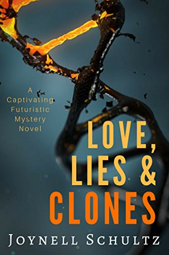 Love, Lies & Clones: A Captivating Futuristic Mystery Novel by [Schultz, Joynell]