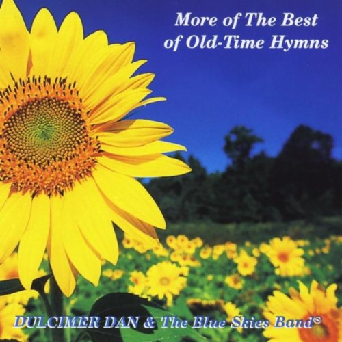 More of the Best of Old-Time Hymns by Dulcimer Dan and The Blue Skies Band