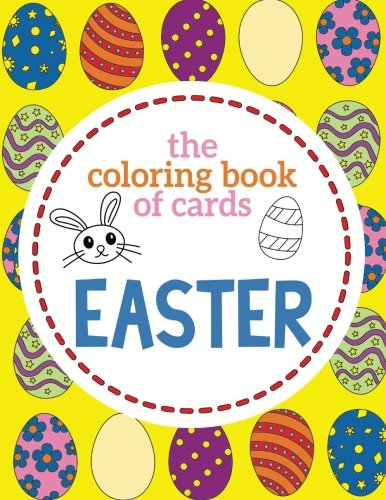 The Coloring Book of Cards: Easter: Easter Day Cards to Cut, Color and Share on Easter Sunday at Church Service - Easter Coloring Book for Kids, ... School (BEST Gift for Easter) (Volume 1) for $<!--$6.99-->