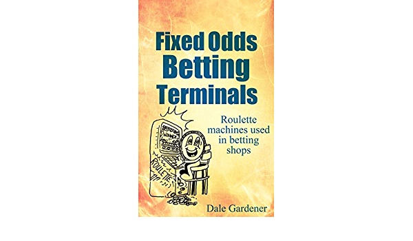 Fixed odds betting terminals rigged book texas holdem poker betting structure