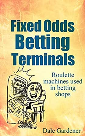 Fixed odds betting terminals rigged book betting odds uk general election opinion