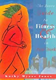 The Jones Guide to Fitness and Health, Kathy M. Jones, 1885492138