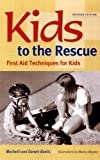 Kids to the Rescue!, Maribeth Boelts and Darwin Boelts, 1884734790