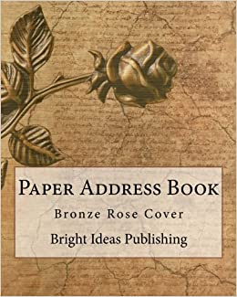 Paper Address Book: Bronze Rose Cover: Bright Ideas Publishing