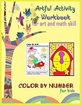 Artful Activity Workbook For Art And Math Skill Color By Sum Number