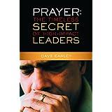 Prayer: The Timeless Secret of High-Impact Leaders