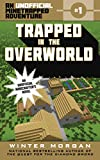 Trapped in the Overworld: An Unofficial Minetrapped Adventure, #1 (The Unofficial Minetrapped Adventure Series)
