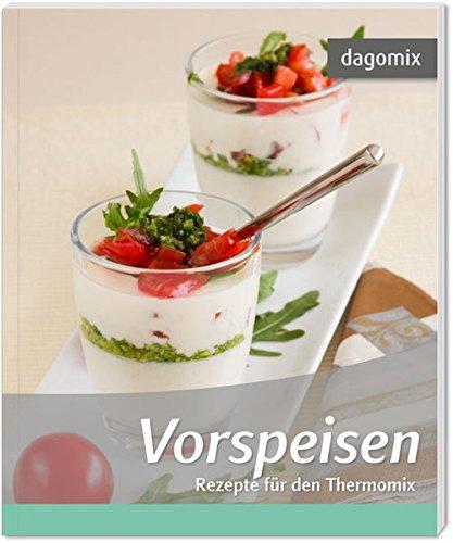 Vorspeisen Rezepte für den Thermomix