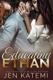 Educating Ethan: A Steamy Second Chance Romance