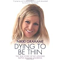 Nikki Grahame: The True Story of My Lifelong Battle Against Anorexia