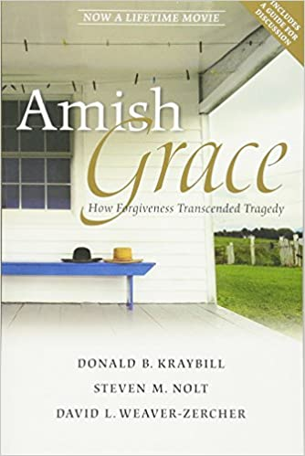 com amish grace how forgiveness transcended tragedy  com amish grace how forgiveness transcended tragedy 9780470344040 donald b kraybill steven m nolt david l weaver zercher books