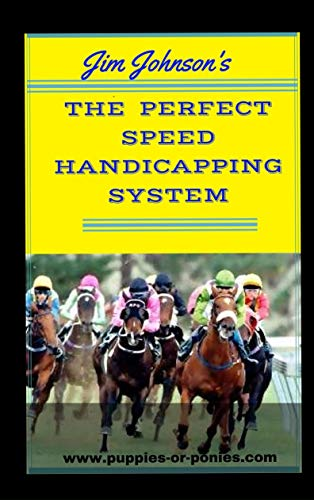 The Perfect Speed Handicapping System
