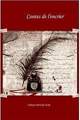 Contes de l'encrier (Cahiers Mireille Noël t. 1) (French Edition) Kindle Edition