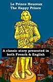 le prince heureux the happy prince a classic story presented in both french and english stories in french and english book 1